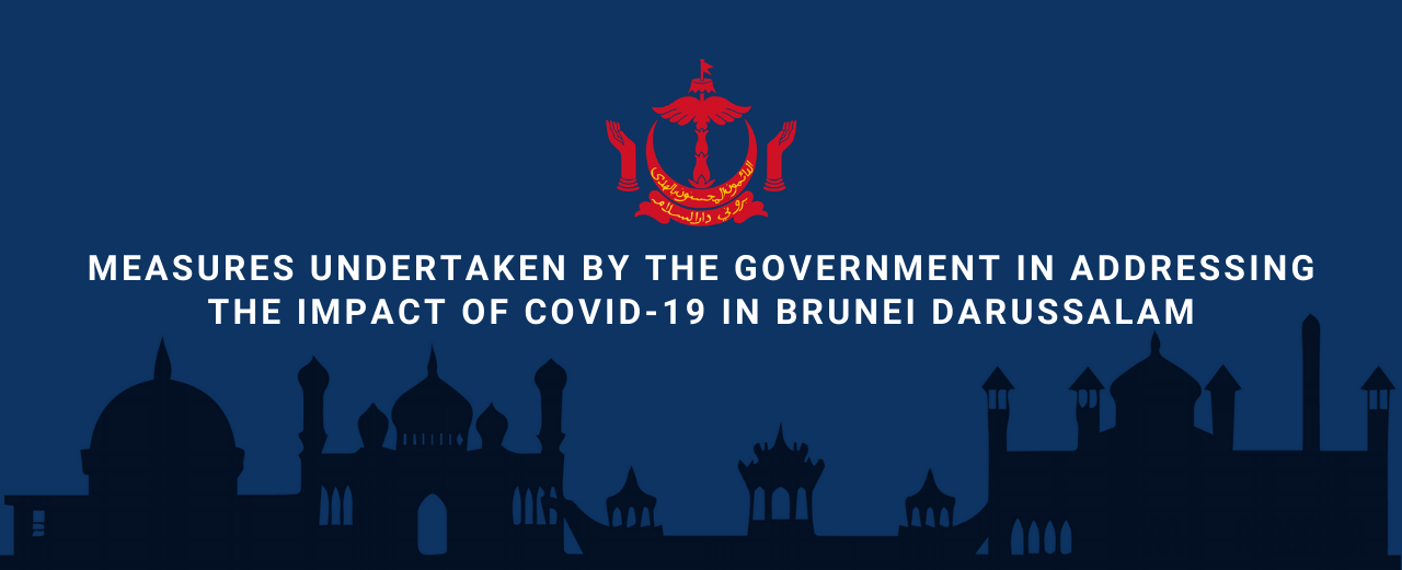 Measures Undertaken By The Government In Addressing The Impact of COVID-19 In Brunei Darussalam